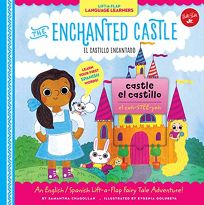 The Enchanted Castle: An English/Spanish Lift-A-Flap Fairy Tale Adventure
