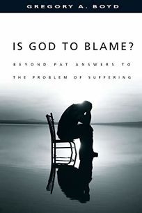 IS GOD TO BLAME? Beyond Pat Answers to the Problem of Suffering