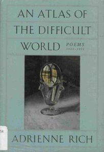 An Atlas of the Difficult World: Poems