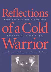 Reflections of a Cold Warrior: From Yalta to the Bay of Pigs