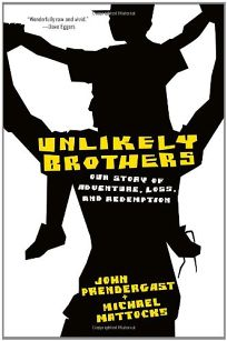 Unlikely Brothers: Our Story of Adventure