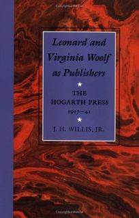 Leonard and Virginia Woolf as Publishers: The Hogarth Press
