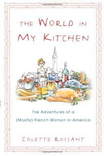 The World in My Kitchen: The Adventures of a Mostly French Woman in New York