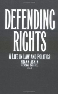 Defending Rights: A Life in Law and Politics