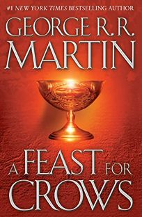 A Feast for Crows: Book Four of a Song of Ice and Fire