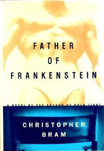 The Father of Hrankenstein: 4a Novel