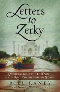 Letters to Zerky: A Fathers Legacy to a Lost Son... and a Road Trip Around the World