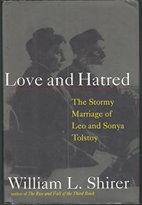 Love and Hatred: The Troubled Marriage of Leo and Sonya Tolstoy