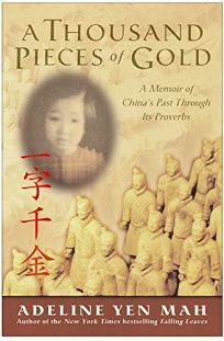 A THOUSAND PIECES OF GOLD: My Discovery of Chinas Character in Its Proverbs