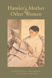 Hamlets Mother and Other Women: With a New Preface by the Author