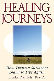 HEALING JOURNEYS: How Trauma Survivors Learn to Live Again