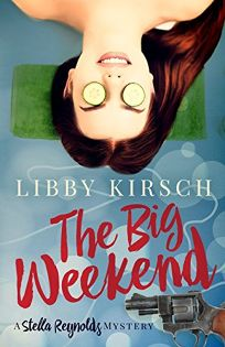 The Big Weekend: A Stella Reynolds Mystery