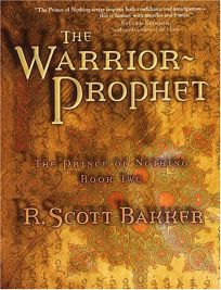 THE WARRIOR-PROPHET: The Prince of Nothing
