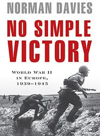 No Simple Victory: World War II in Europe