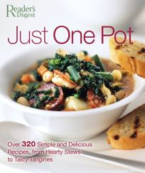 Just One Pot: Over 320 Simple and Delicious Recipes