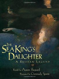 The Sea Kings Daughter: A Russian Legend