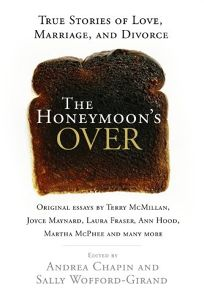 The Honeymoons Over: True Stories of Love