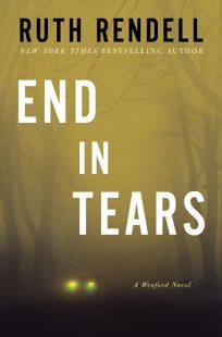 End in Tears: A Wexford Novel