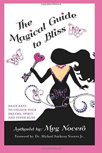 The Magical Guide to Bliss: Daily Keys to Unlock Your Dreams