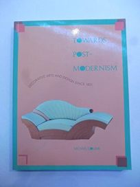 Towards Post-Modernism: Decorative Arts and Design Since 1851