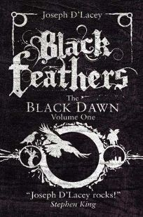 Black Feathers: The Black Dawn Volume One