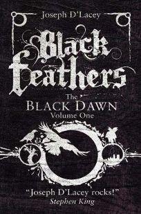 Black Feathers: The Black Dawn Volume One