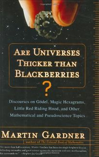 ARE UNIVERSES THICKER THAN BLACKBERRIES? Discourses on Gödel