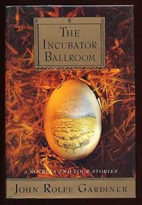 The Incubator Ballroom: A Novella and Four Stories