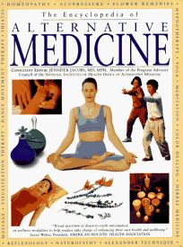 The Encyclopedia of Alternative Medicine: A Complete Family Guide to Complementary Therapies