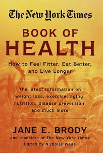 The New York Times Book of Health:: How to Feel Fitter