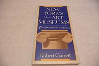 New Yorks Great Art Museums: Tours of the Permanent Collections