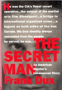 The Secret Man: An American Warriors Uncensored Journey