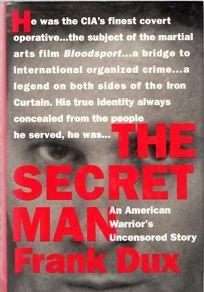 The Secret Man: An American Warriors Uncensored Journey