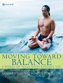Moving Toward Balance: 8 Weeks of Yoga with Rodney Yee