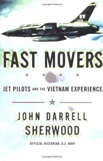 Fast Movers: Americas Jet Pilots and the Vietnam Experience