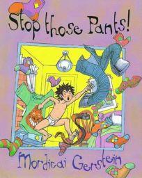 Stop Those Pants!