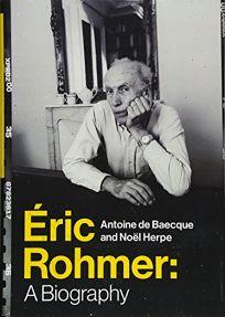 Eric Rohmer: A Biography