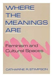 Where the Meanings Are: Feminism and Cultural Spaces