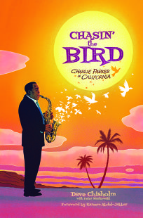 Chasin' the Bird: Charlie Parker in California