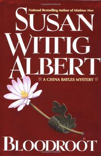 BLOODROOT: A China Bayles Mystery