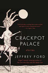 Crackpot Palace: Stories
