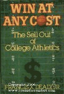 Win at Any Cost: The Sell Out of College Athletics