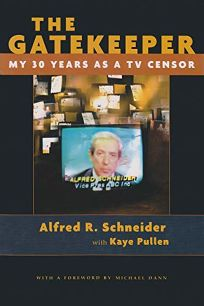 The Gatekeeper: My Thirty Years as a TV Censor