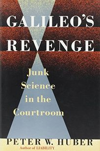Galileos Revenge: Junk Science in the Courtroom