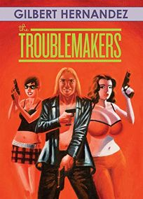 The Troublemakers