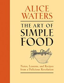 The Art of Simple Food: Notes