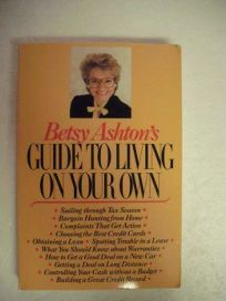 Betsy Ashtons Guide to Living on Your Own