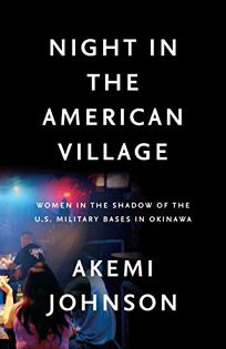 Night in the American Village: The Women in the Shadow of the U.S. Military Bases in Okinawa