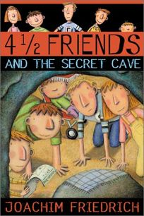 4 1/2 FRIENDS AND THE SECRET CAVE