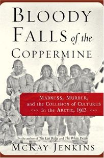 BLOODY FALLS OF THE COPPERMINE: Madness